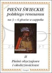 TRIANGIEL Sołtysik Włodzimierz, Pieśni świeckie polskiego renesansu II: Pieśni obyczajowe i okolicznościowe na 3–6 głosów a cappella