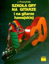 Powroźniak Józef: Szkoła gry na gitarze i na gitarze hawajskiej