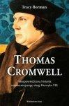 Thomas Cromwell. Nieopowiedziana historia najwierniejszego sługi Henryka VIII