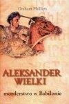 Aleksander Wielki. Morderstwo w Babilonie
