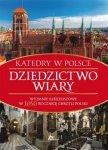 Dziedzictwo wiary - Katedry w Polsce