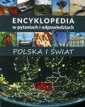 Polska i świat. Encyklopedia w pytaniach i odpowiedziach.