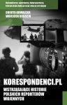 Korespondenci.pl Wstrzasające historie polskich reporterów wojennych