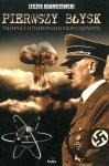 Pierwszy błysk. Tajemnice hitlerowskiej broni jądrowej