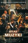Atlas muzyki. 100 najsłynniejszych utworów klasycznych