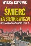 Śmierć za Sienkiewicza! Prześladowania Polaków na Podolu 1918-1991
