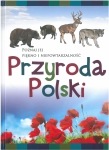 Poznaj jej piękno i niepowtarzalność. Przyroda Polski