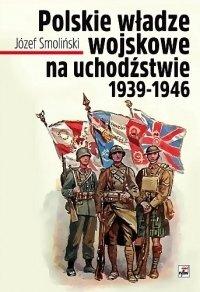 Polskie władze wojskowe na uchodźstwie 1939-1946