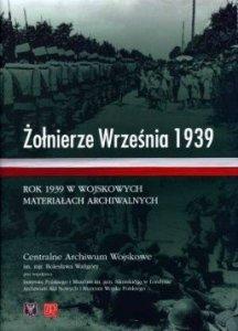Żołnierze Września 1939. Rok 1939 w wojskowych materiałach archiwalnych