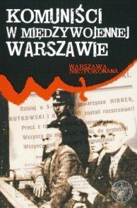 Komuniści w międzywojennej Warszawie