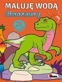 Maluję wodą. Dinozaury