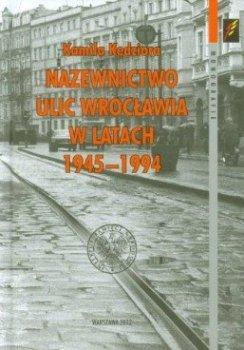 Nazewnictwo ulic Wrocławia w latach 1945–1994
