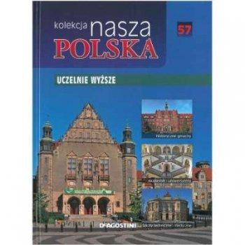 Nasza Polska t 57. Uczelnie wyższe