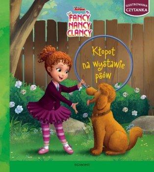 Kłopot na wystawie psów. Fancy Nancy Clancy. Ilustrowana czytanka