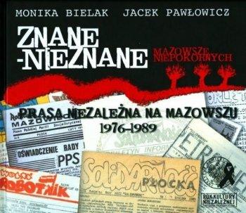 Znane-nieznane. Prasa niezależna na Mazowszu 1976-1989