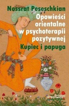 Opowieści orientalne w psychoterapii pozytywnej