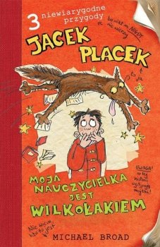 Jacek Placek. Moja nauczycielka jest wilkołakiem