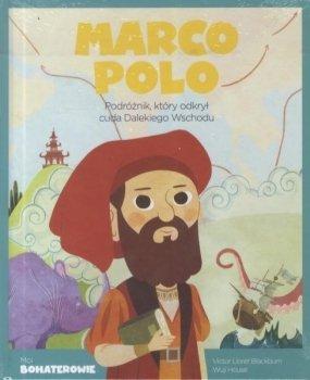 Marco Polo. Podróżnik, który odkrył cuda Dalekiego Wschodu. Moi bohaterowie