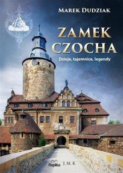 Zamek Czocha. Dzieje, tajemnice, legendy