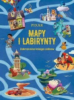 Pixar. Mapy i labirynty. Zakręcona księga zabaw