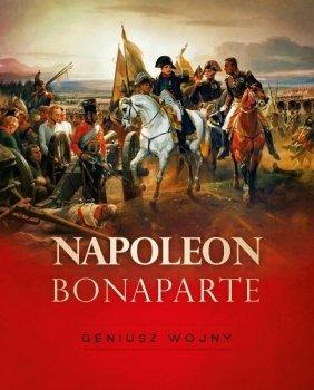 Napoleon Bonaparte. Geniusz wojny