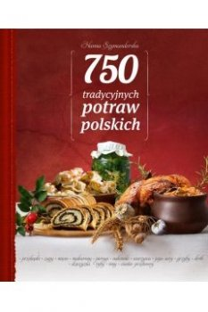 750 tradycyjnych potraw polskich