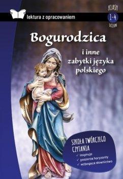 Bogurodzica i inne zabytki języka polskiego. Oprawa miękka. Z opracowaniem
