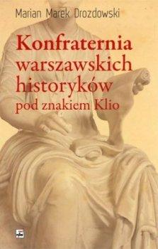 Konfraternia warszawskich historyków pod znakiem Klio