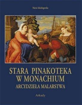 Arcydzieła Malarstwa. Stara Pinakoteka w Monachium
