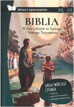 Biblia. Wybór tekstów ze Starego i Nowego Testamentu. Lektura z opracowaniem