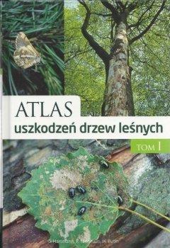 Atlas uszkodzeń drzew leśnych, tom 1