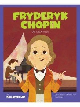 Fryderyk Chopin. Geniusz muzyki. Moi bohaterowie