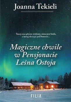 Magiczne chwile w Pensjonacie Leśna Ostoja