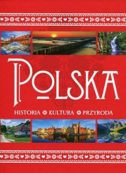 Polska. Historia – Kultura – Przyroda