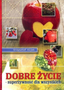 DOBRE ŻYCIE - super żywność dla wszystkich