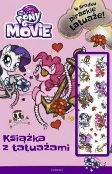 Książka z tatuażami. My Little Pony The Movie