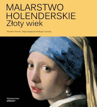 Malarstwo holenderskie. Złoty wiek