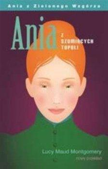Ania z Szumiących Topoli. Ania z Zielonego Wzgórza, tom 4