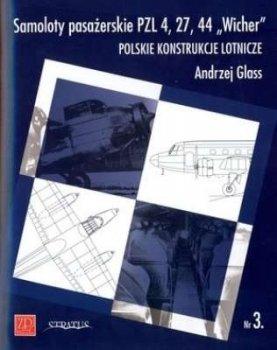 Samoloty pasażerskie PZL 4, 27, 44 `Wicher`. Polskie konstrukcje lotnicze. Zeszyt Nr 3