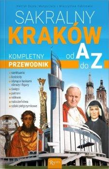 Sakralny Kraków. Kompletny przewodnik