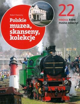 22 Polskie muzea, skanseny, kolekcje