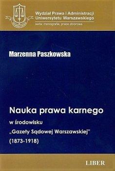 Nauka prawa karnego w środowisku ,,Gazety Sądowej Warszawskiej (1873-1918)