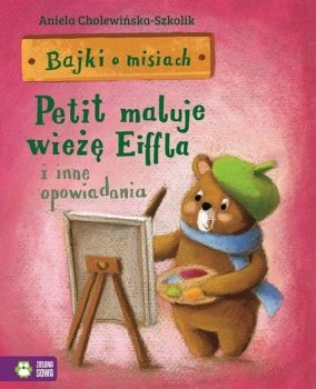 Petit maluje wieżę Eiffla. Bajki o misiach