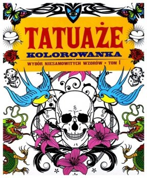 Tatuaże. Kolorowanka, tom 1