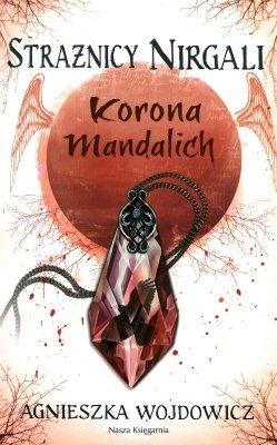 Korona Mandalich. Strażnicy Nirgali, tom 3