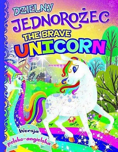Dzielny jednorożec / The Brave Unicorn /  pol. - ang.