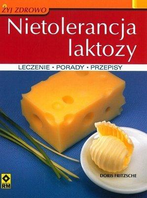Nietolerancja laktozy. Leczenie, porady, przepisy
