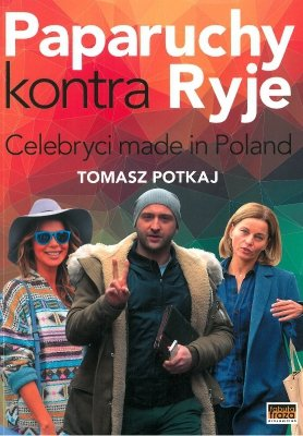 Paparuchy kontra ryje. Celebryci made in Poland
