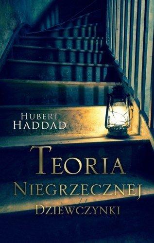 """""""Teoria niegrzecznej dziewczynki"""" Hubert Haddad"""