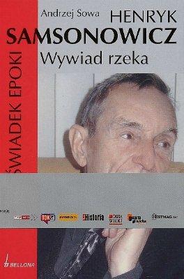 Henryk Samsonowicz. Wywiad rzeka